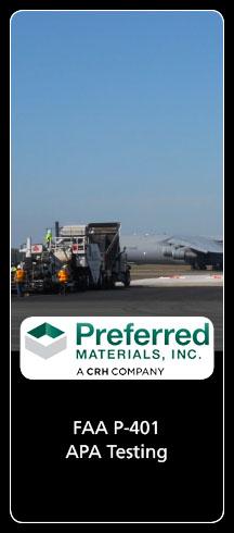 Preferred Materials, Inc Asphalt Performance Testing FAA P-401 APA Testing